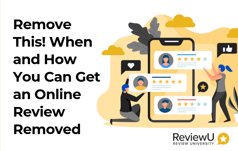 Remove This! When and How You Can Get an Online Review Removed 1