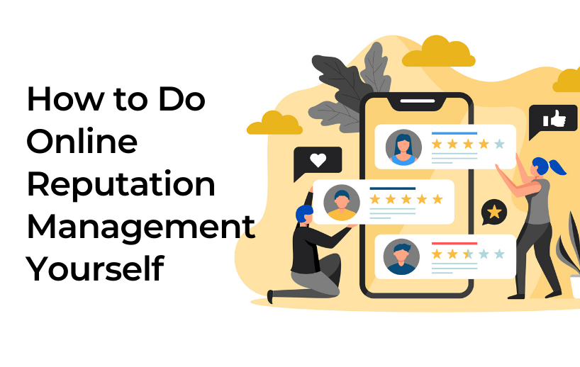 How to Do Online Reputation Management Yourself 1