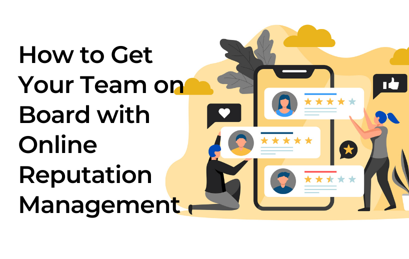 How to Get Your Team on Board with Online Reputation Management 3
